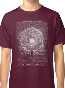 The Love That Moves the Sun and Stars Classic T-Shirt
