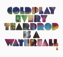 Every Teardrop Is a Waterfall - Coldplay by FabFari