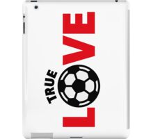 Football – True Love / Soccer – True Love iPad Case/Skin