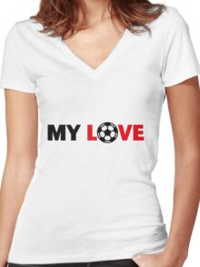 Football – My Love / Soccer – My Love Women's Fitted V-Neck T-Shirt