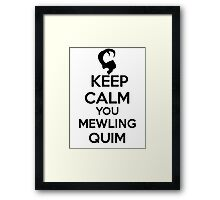 Keep Calm, Mewling Quim  Framed Print