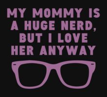 Mommy Is A Huge Nerd Kids Clothes