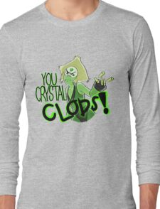 You Crystal Clods! Long Sleeve T-Shirt