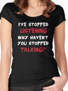 Stopped Listening Women's Fitted Scoop T-Shirt