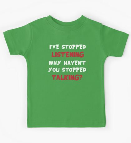 Stopped Listening Kids Tee