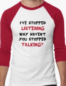 Stopped Listening Men's Baseball ¾ T-Shirt