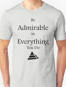 Be Admirable - Black T-Shirt