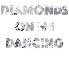Diamond Dancing   by 6ixClothing