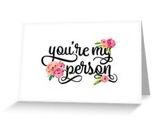You're My Person Watercolor Floral Typography Quote Greeting Card