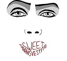 Sweet Transvestite by crushedheads