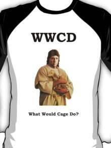 WWCD - What Would Cage Do? T-Shirt