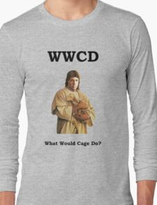 WWCD - What Would Cage Do? Long Sleeve T-Shirt