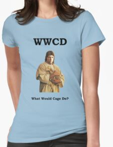WWCD - What Would Cage Do? Womens Fitted T-Shirt