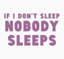If I Don't Sleep Nobody Sleeps Baby Tee