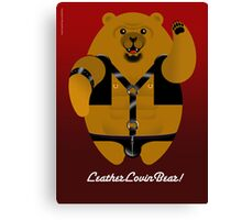 LEATHER LOVIN BEAR! Canvas Print