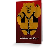 LEATHER LOVIN BEAR! Greeting Card