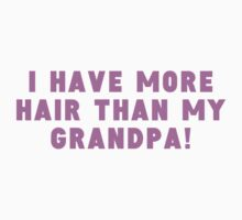 I Have More Hair Than My Grandpa Kids Tee