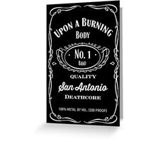 Upon a Burning Body Whiskey Mash Greeting Card