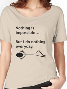 Nothing is Impossible Women's Relaxed Fit T-Shirt