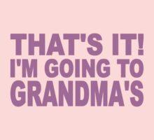 That's It I'm Going To Grandma's Kids Tee