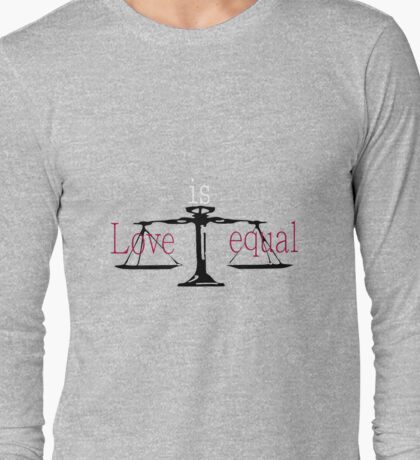 Love Is Equal Long Sleeve T-Shirt