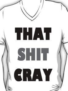 Kanye West THAT SHIT CRAY (2) T-Shirt