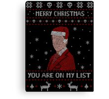 YOU ARE ON MY LIST - ugly christmas sweater Canvas Print