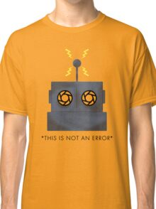 THIS IS NOT AN ERROR Classic T-Shirt