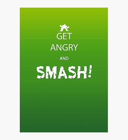 Get Angry and Smash! Photographic Print