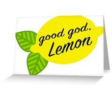 Good God, Lemon Greeting Card