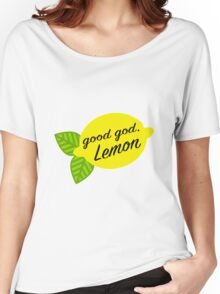 Good God, Lemon Women's Relaxed Fit T-Shirt