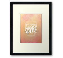 Less Pumpkin, More Spice Framed Print