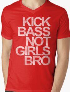 Kick Bass Not Girls Bro Mens V-Neck T-Shirt