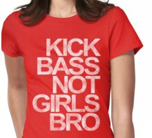 Kick Bass Not Girls Bro Womens Fitted T-Shirt