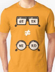 Geek Not Nerd T-Shirt