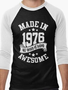 Made in 1976 , 40 Years of Being Awesome ! T Shirt , Hoodies & More ( 2016 Birthday ) Men's Baseball ¾ T-Shirt