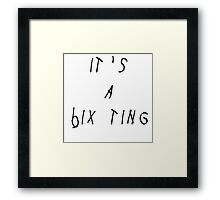 It's A 6ix Ting Framed Print