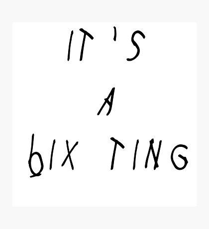 It's A 6ix Ting Photographic Print