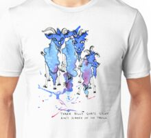 Three Billy Goats Gruff (ain't scared of no troll!) Unisex T-Shirt