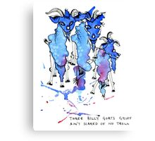 Three Billy Goats Gruff (ain't scared of no troll!) Canvas Print