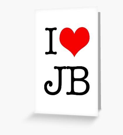 I Love JB Greeting Card