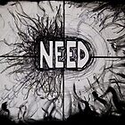 Need. by bxic