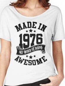 Made in 1976 , 40 Years of Being Awesome ! T Shirt , Hoodies & More ( 2016 Birthday ) Women's Relaxed Fit T-Shirt