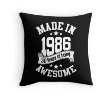 Made in 1986 , 30 Years of Being Awesome ! T Shirt , Hoodies & More ( 2016 Birthday ) Throw Pillow