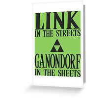 Link in the Streets, Ganondorf in the Sheets Greeting Card