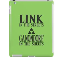Link in the Streets, Ganondorf in the Sheets iPad Case/Skin