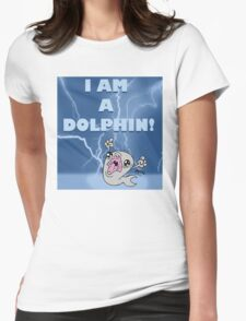 I am a Dolphin.. Womens Fitted T-Shirt