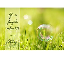 Life is Fragile (Card) Photographic Print