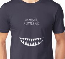 It's a mad world here Unisex T-Shirt