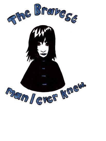 The Bravest Man I Ever Knew by LittleMizMagic